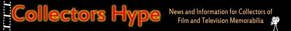 Collectors Hype! Movie Prop Collecting, Hollywood Memorabilia, Movie Prop, News, Pop Culture